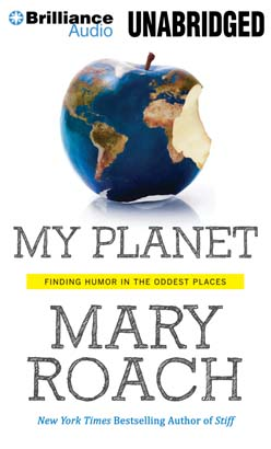 My Planet, Mary Roach
