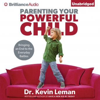 Parenting Your Powerful Child, Kevin Leman
