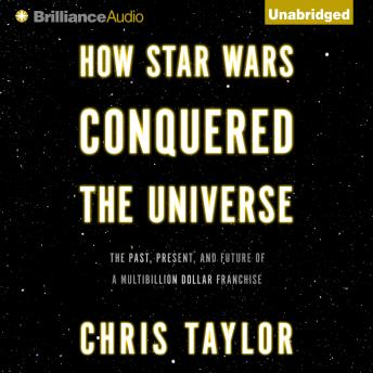 Download How Star Wars Conquered the Universe by Chris Taylor