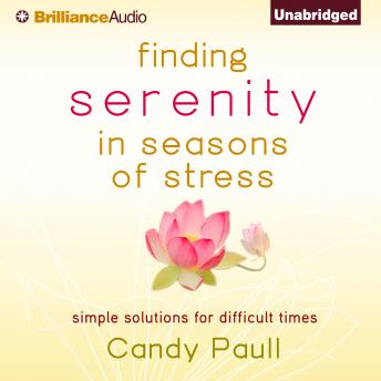 Finding Serenity in Seasons of Stress, Candy Paull