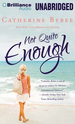 Not Quite Enough, Catherine Bybee