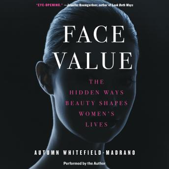 Face Value, Autumn Whitefield-Madrano