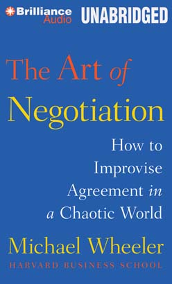 Art of Negotiation: How to Improvise Agreement in a Chaotic World details