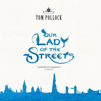 Our Lady of the Streets, Tom Pollock