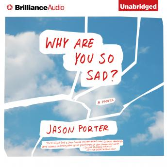 Why Are You So Sad?, Jason Porter