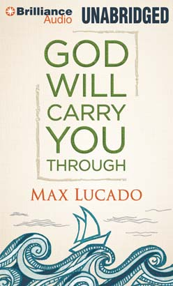 God Will Carry You Through, Max Lucado