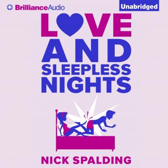 Love...And Sleepless Nights, Nick Spalding