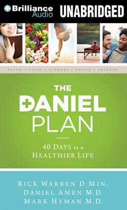 Daniel Plan, Rick Warren, D.Min., Daniel G. Amen, M.D., Mark Hyman MD
