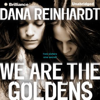 We Are the Goldens, Dana Reinhardt