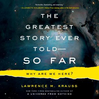 Download Greatest Story Ever Told--So Far: Why Are We Here? by Lawrence M. Krauss