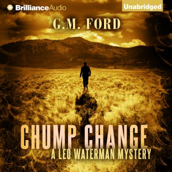 Chump Change, G.M. Ford