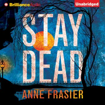 Stay Dead, Anne Frasier