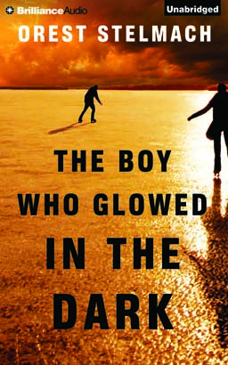 Boy Who Glowed in the Dark, Orest Stelmach