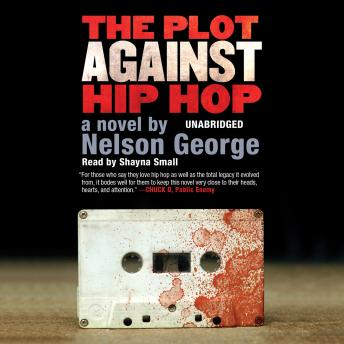 Plot against Hip Hop: A Novel, Nelson George