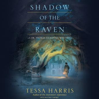 Shadow of the Raven: A Dr. Thomas Silkstone Mystery, Tessa Harris