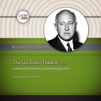 Lux Radio Theatre, Vol. 1, Hollywood 360