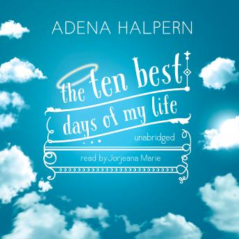 Ten Best Days of My Life, Adena Halpern