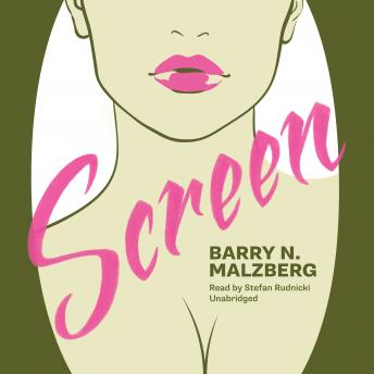 Screen, Barry N. Malzberg
