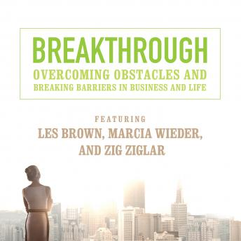 Breakthrough: Overcoming Obstacles and Breaking Barriers in Business and Life, Made for Success