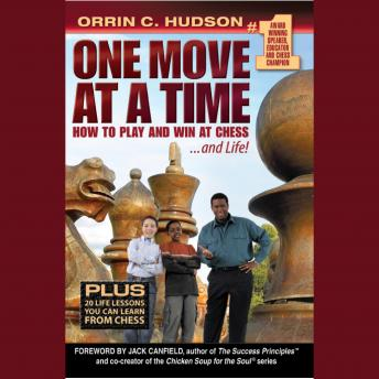 One Move at a Time: How to Play and Win at Chess and Life, Orrin C. Hudson