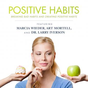Positive Habits: Breaking Bad Habits and Creating Positive Habits
