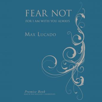 Fear Not Promise Book: For I Am with You Always, Max Lucado