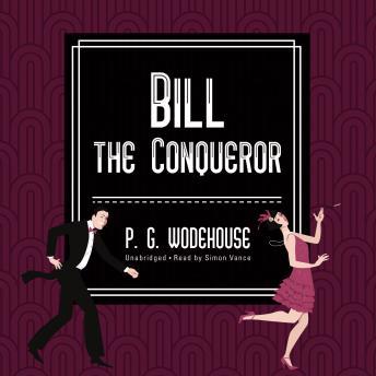 Bill the Conqueror, P.G. Wodehouse