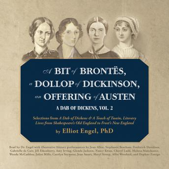 A Bit of Brontes, a Dollop of Dickinson, an Offering of Austen: A Dab of Dickens, Vol. 2; Selections from A Dab of Dickens & a Touch of Twain, Literary Lives from Shakespeare's Old England to Frost's Ne