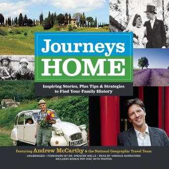 Journeys Home: Inspiring Stories, plus Tips and Strategies to Find Your Family History, Various Contributors