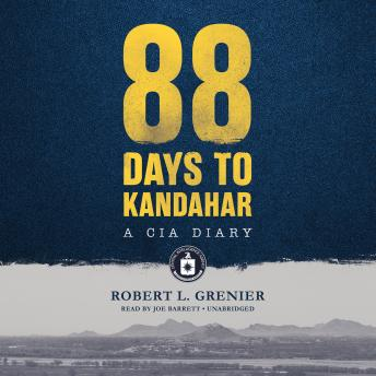 88 Days to Kandahar: A CIA Diary, Robert L. Grenier