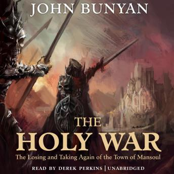 Download Holy War: The Losing and Taking Again of the Town of Mansoul by John Bunyan