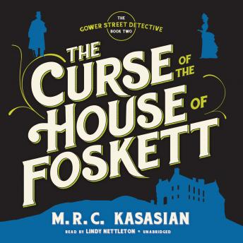 Curse of the House of Foskett, M. R. C. Kasasian