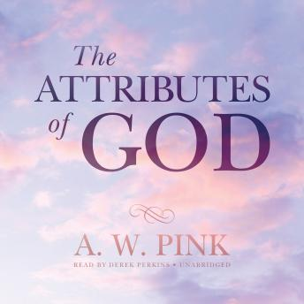 Attributes of God, Arthur W. Pink