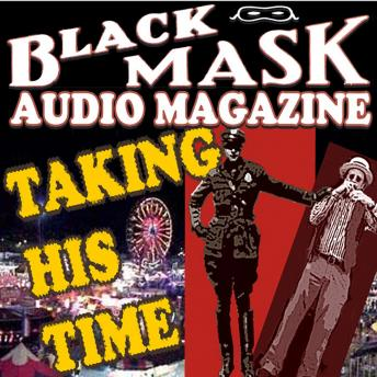 Taking His Time: Black Mask Audio Magazine