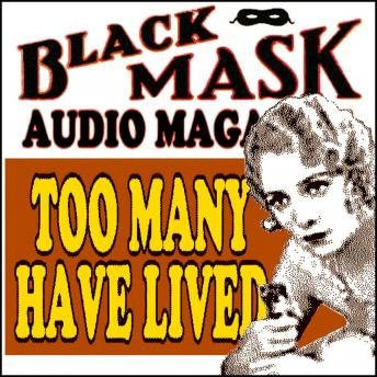 Too Many Have Lived: Black Mask Audio Magazine, Dashiell Hammett