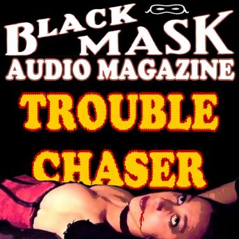 Trouble Chaser: Black Mask Audio Magazine