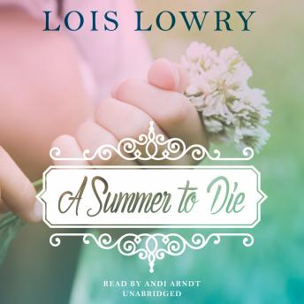 Summer to Die, Lois Lowry