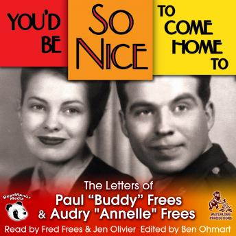 "You'd Be So Nice to Come Home To: The Letters of Paul ""Buddy"" Frees and Annelle Frees, Annelle Frees, Paul Frees"