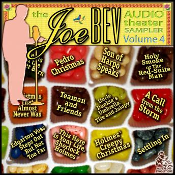 A Joe Bev Audio Theater Sampler, Vol. 4