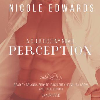 Perception: A Club Destiny Novel, Book 6, Nicole Edwards