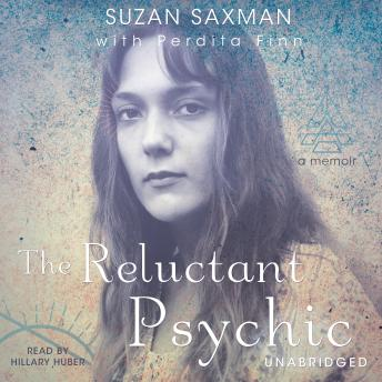 Reluctant Psychic: A Memoir, Suzan Victoria Saxman
