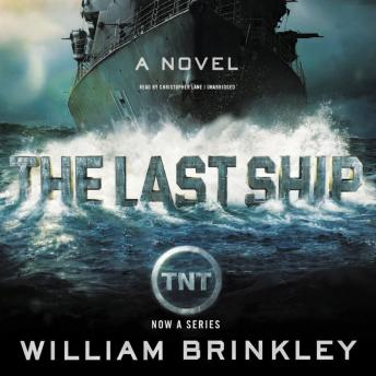 Last Ship: A Novel, William Brinkley