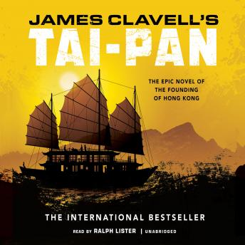 Tai-Pan: The Epic Novel of the Founding of Hong Kong, James Clavell