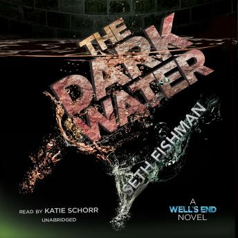 Dark Water, Seth Fishman