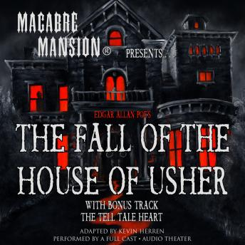 Macabre Mansion Presents … The Fall of the House of Usher, Edgar Allan Poe