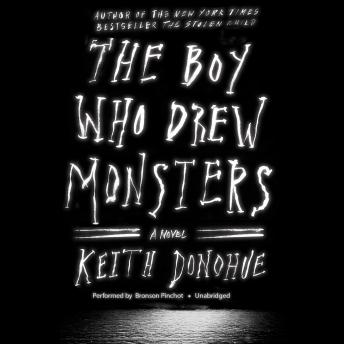 Boy Who Drew Monsters: A Novel, Keith Donohue