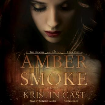 Amber Smoke: The Escaped, Book One, Kristin Cast