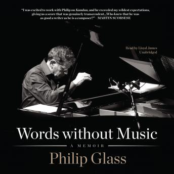 Words without Music: A Memoir, Audio book by Philip Glass