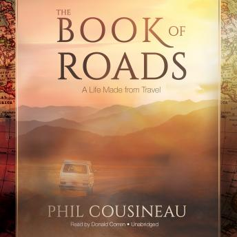 Book of Roads: A Life Made from Travel, Phil Cousineau