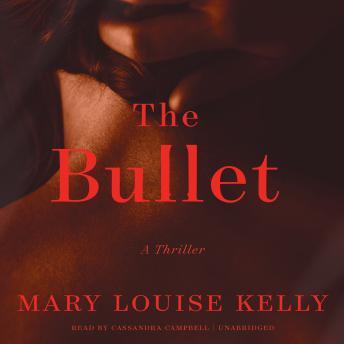 Bullet, Mary Louise Kelly